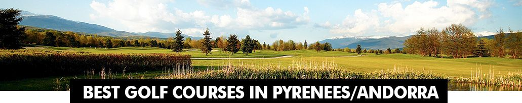 Best Golf Courses in Pyrenees