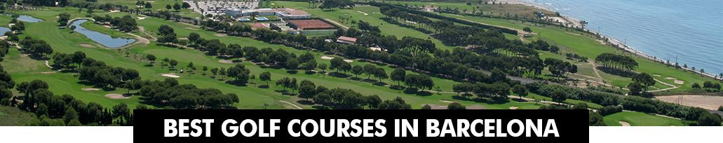 Best Golf Courses in Barcelona